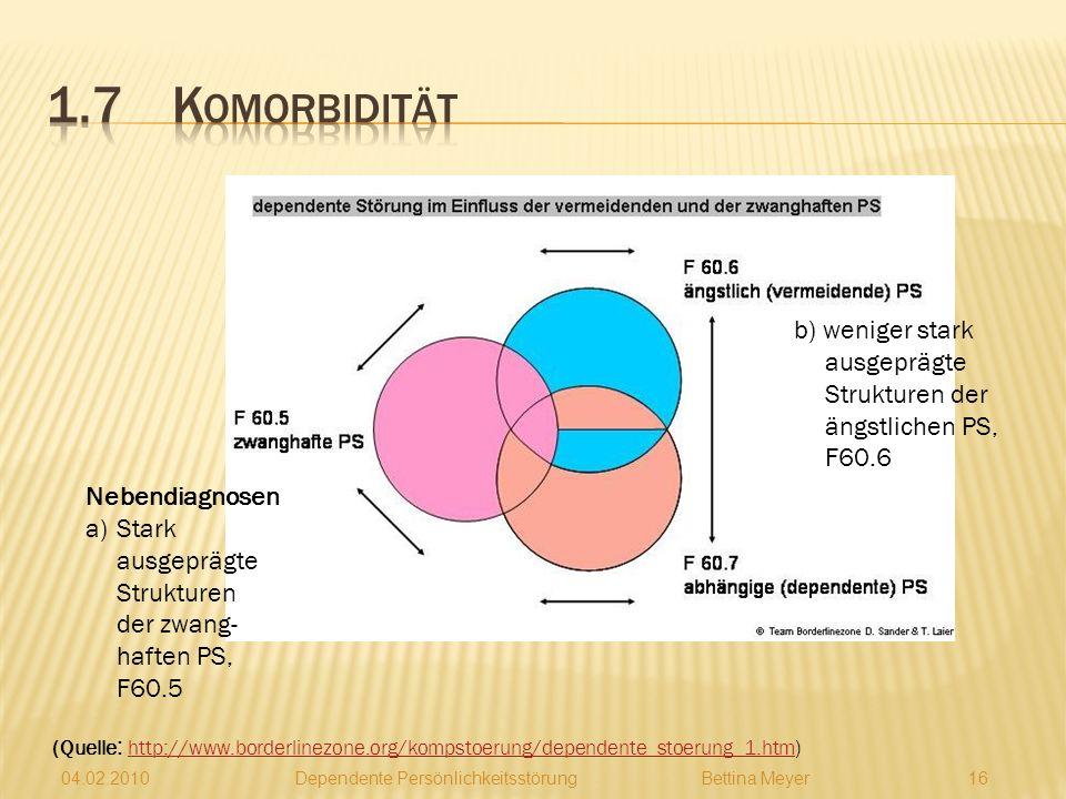 1.7 Komorbidität b) weniger stark ausgeprägte Strukturen der