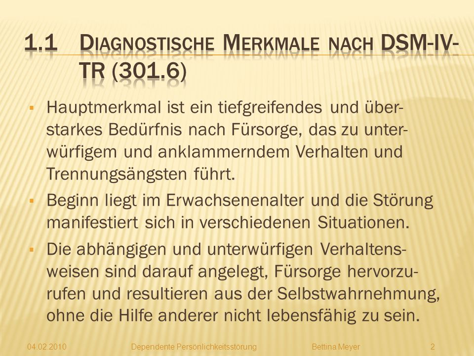 1.1 Diagnostische Merkmale nach DSM-IV-TR (301.6)