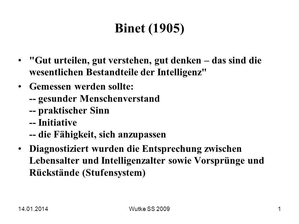 Binet (1905) Gut urteilen, gut verstehen, gut denken – das sind die wesentlichen Bestandteile der Intelligenz