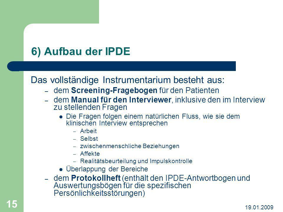 6) Aufbau der IPDE Das vollständige Instrumentarium besteht aus: