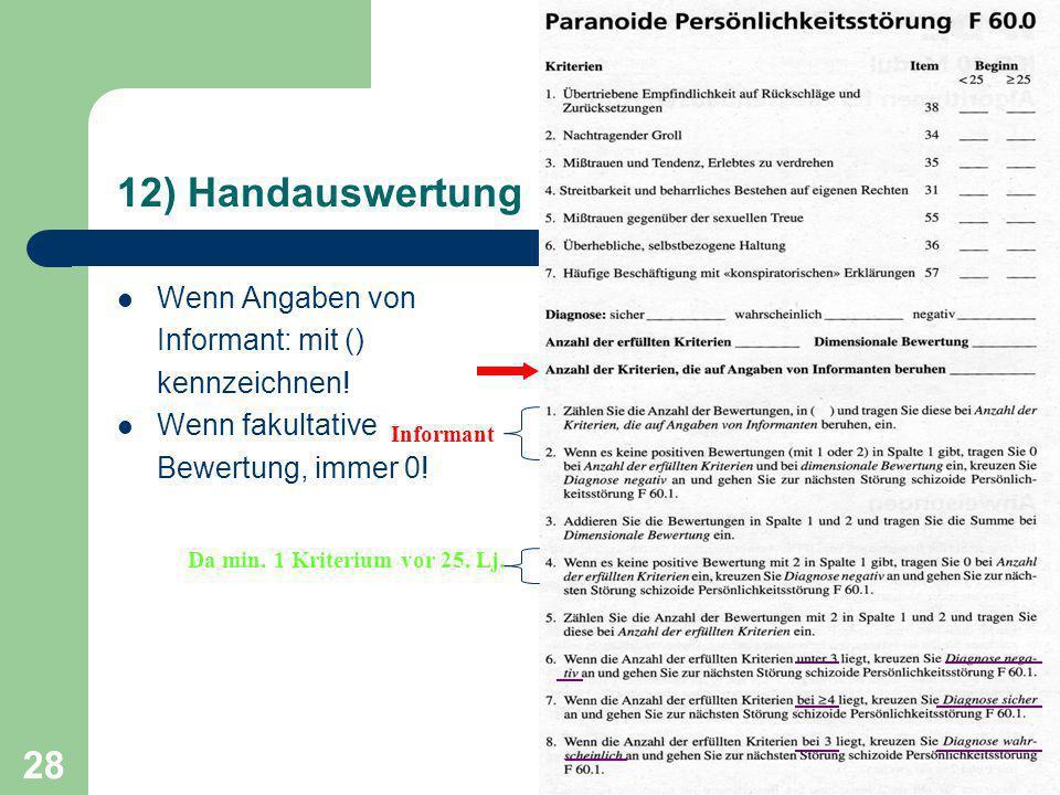 12) Handauswertung Wenn Angaben von Informant: mit () kennzeichnen!