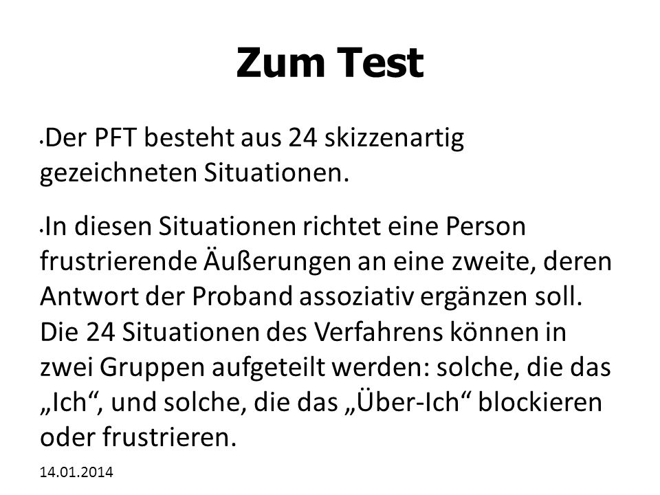 Zum Test Der PFT besteht aus 24 skizzenartig gezeichneten Situationen.