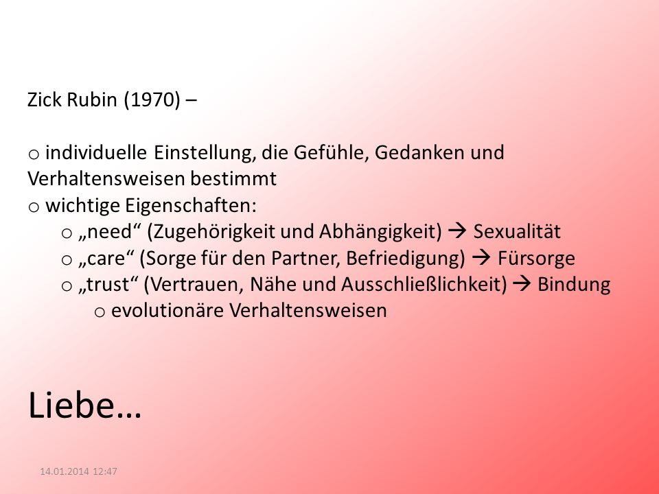 Zick Rubin (1970) – individuelle Einstellung, die Gefühle, Gedanken und. Verhaltensweisen bestimmt.