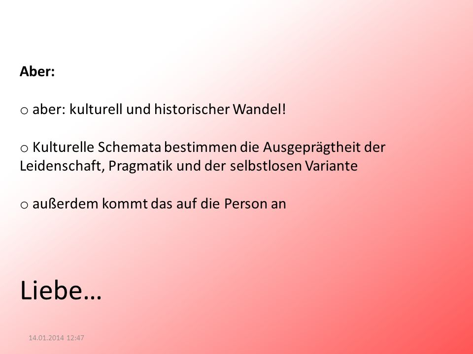 Liebe… Aber: aber: kulturell und historischer Wandel!