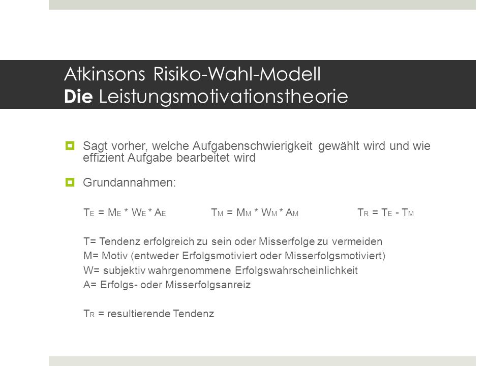 Atkinsons Risiko-Wahl-Modell Die Leistungsmotivationstheorie