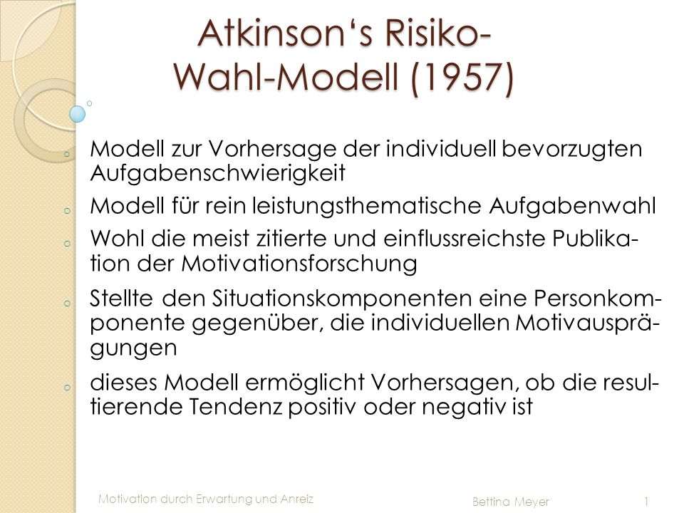 Atkinson's Risiko- Wahl-Modell (1957)