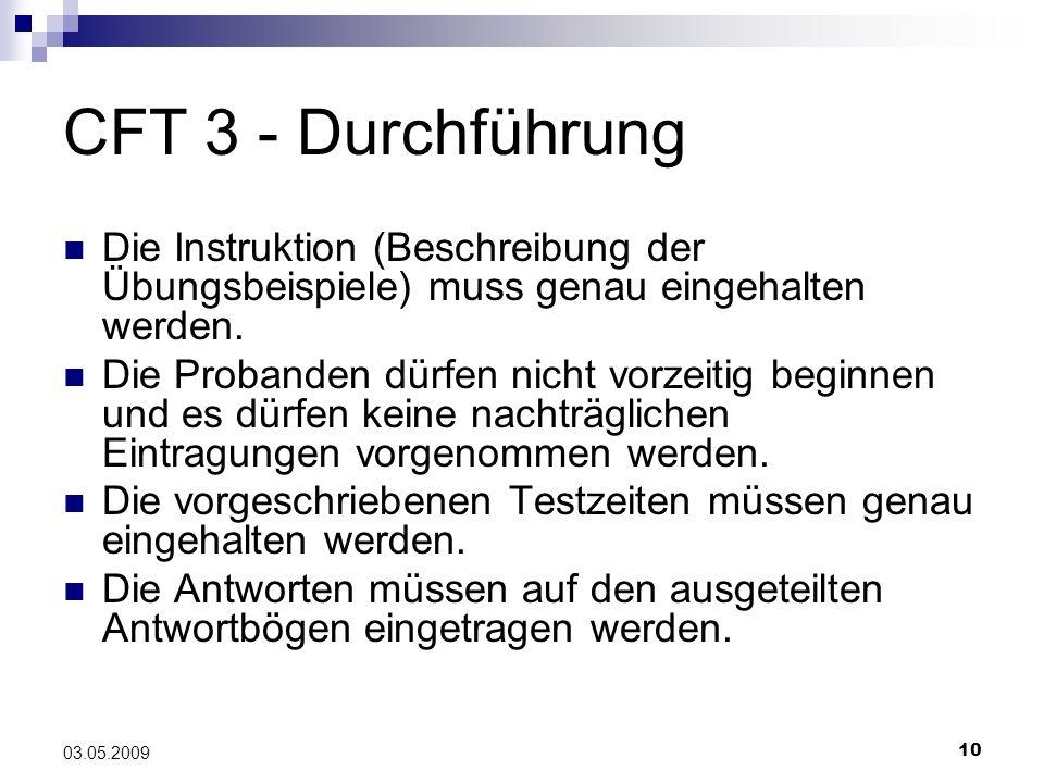 CFT 3 - Durchführung Die Instruktion (Beschreibung der Übungsbeispiele) muss genau eingehalten werden.
