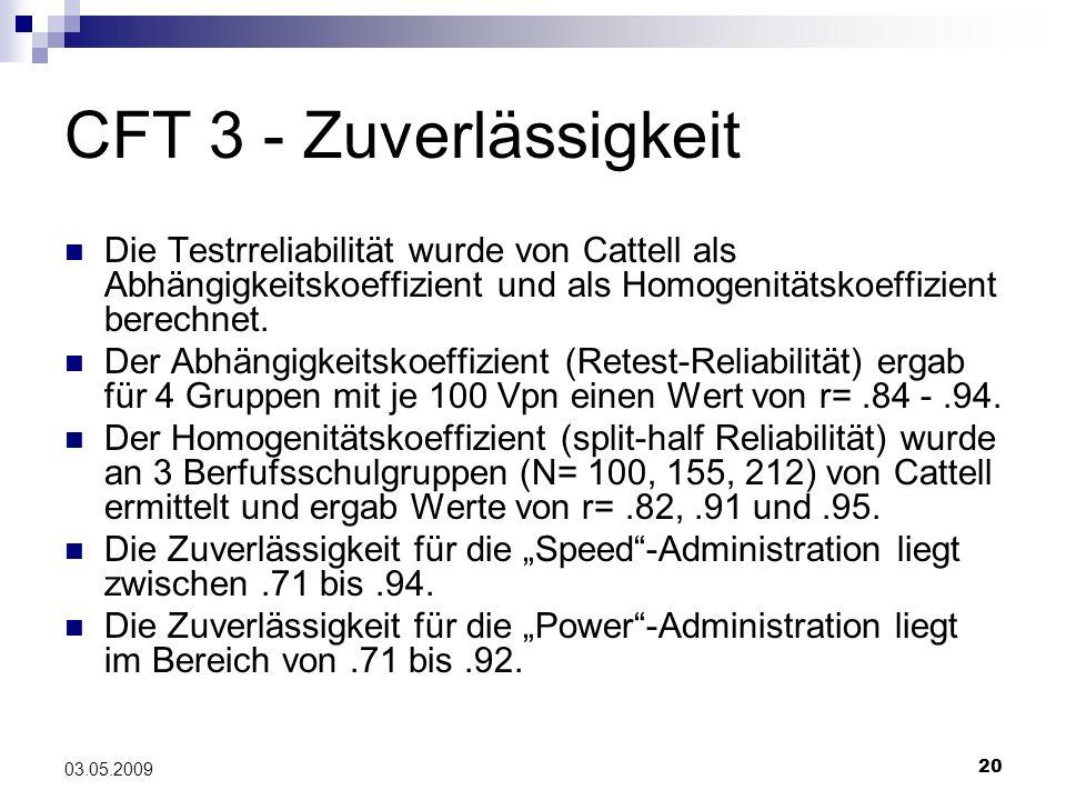 CFT 3 - Zuverlässigkeit Die Testrreliabilität wurde von Cattell als Abhängigkeitskoeffizient und als Homogenitätskoeffizient berechnet.