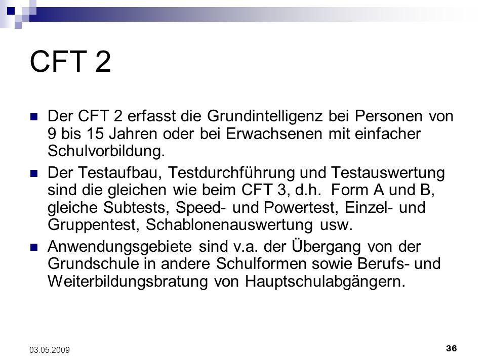 CFT 2 Der CFT 2 erfasst die Grundintelligenz bei Personen von 9 bis 15 Jahren oder bei Erwachsenen mit einfacher Schulvorbildung.