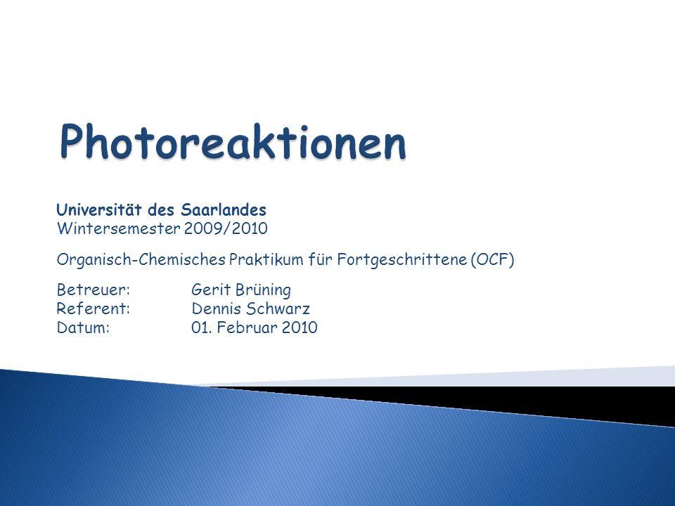Photoreaktionen Universität des Saarlandes Wintersemester 2009/2010