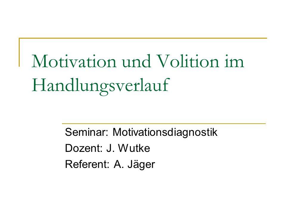 Motivation und Volition im Handlungsverlauf