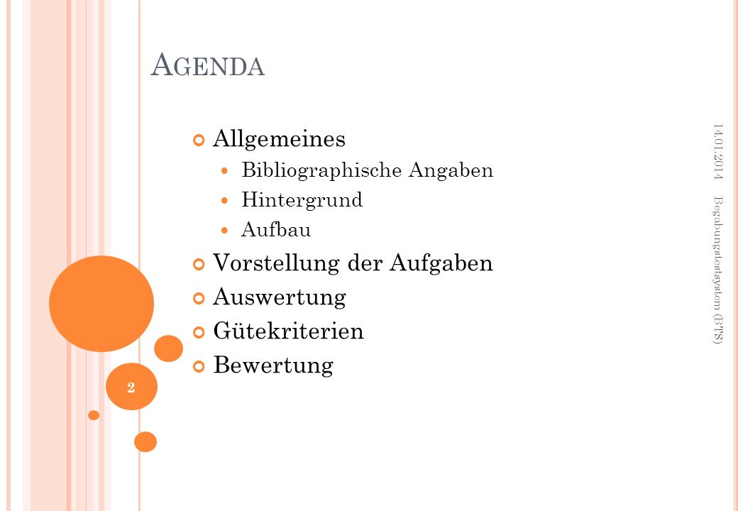 Agenda Allgemeines Vorstellung der Aufgaben Auswertung Gütekriterien
