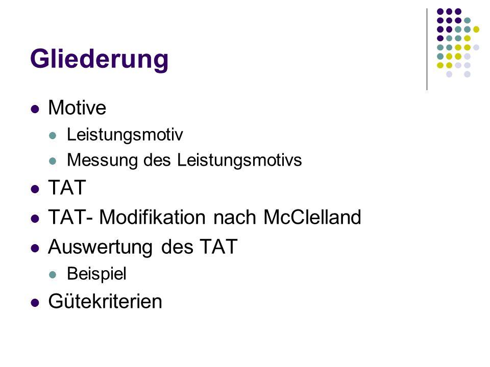 Gliederung Motive TAT TAT- Modifikation nach McClelland