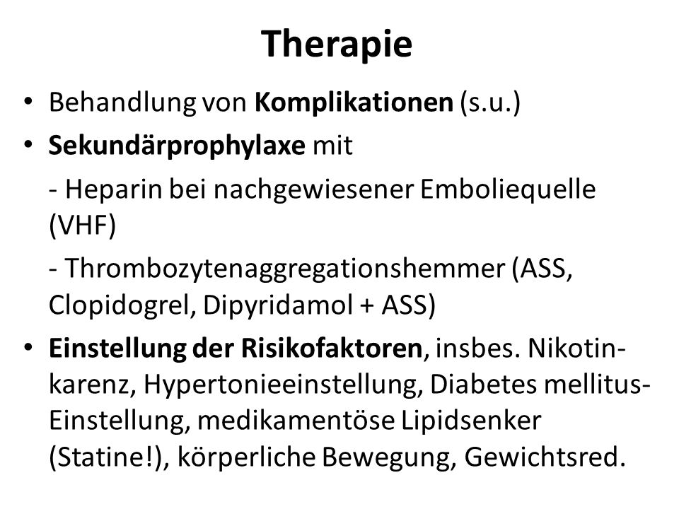 Therapie Behandlung von Komplikationen (s.u.) Sekundärprophylaxe mit