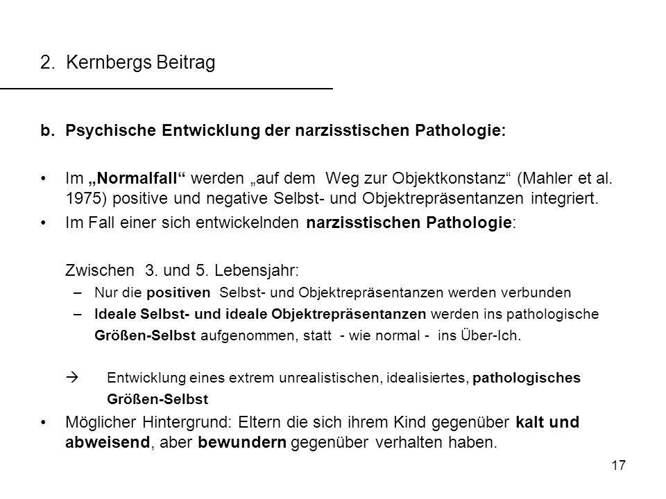 2. Kernbergs Beitrag Psychische Entwicklung der narzisstischen Pathologie: