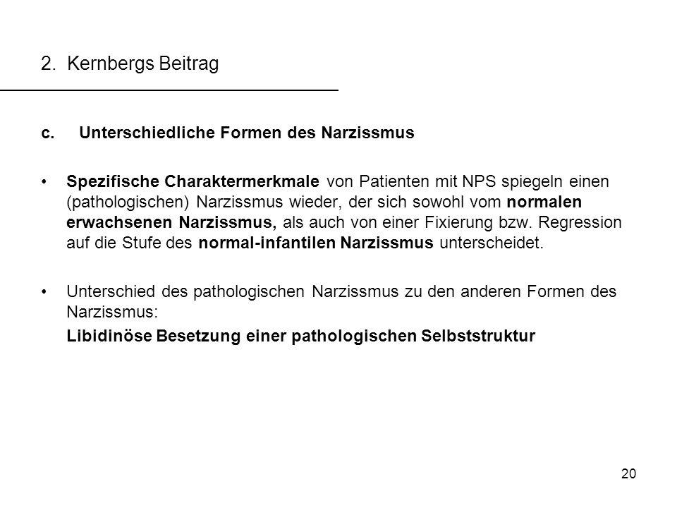 2. Kernbergs Beitrag Unterschiedliche Formen des Narzissmus