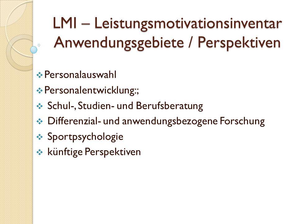 LMI – Leistungsmotivationsinventar Anwendungsgebiete / Perspektiven