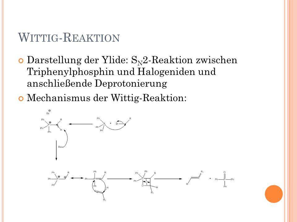 Wittig-ReaktionDarstellung der Ylide: SN2-Reaktion zwischen Triphenylphosphin und Halogeniden und anschließende Deprotonierung.