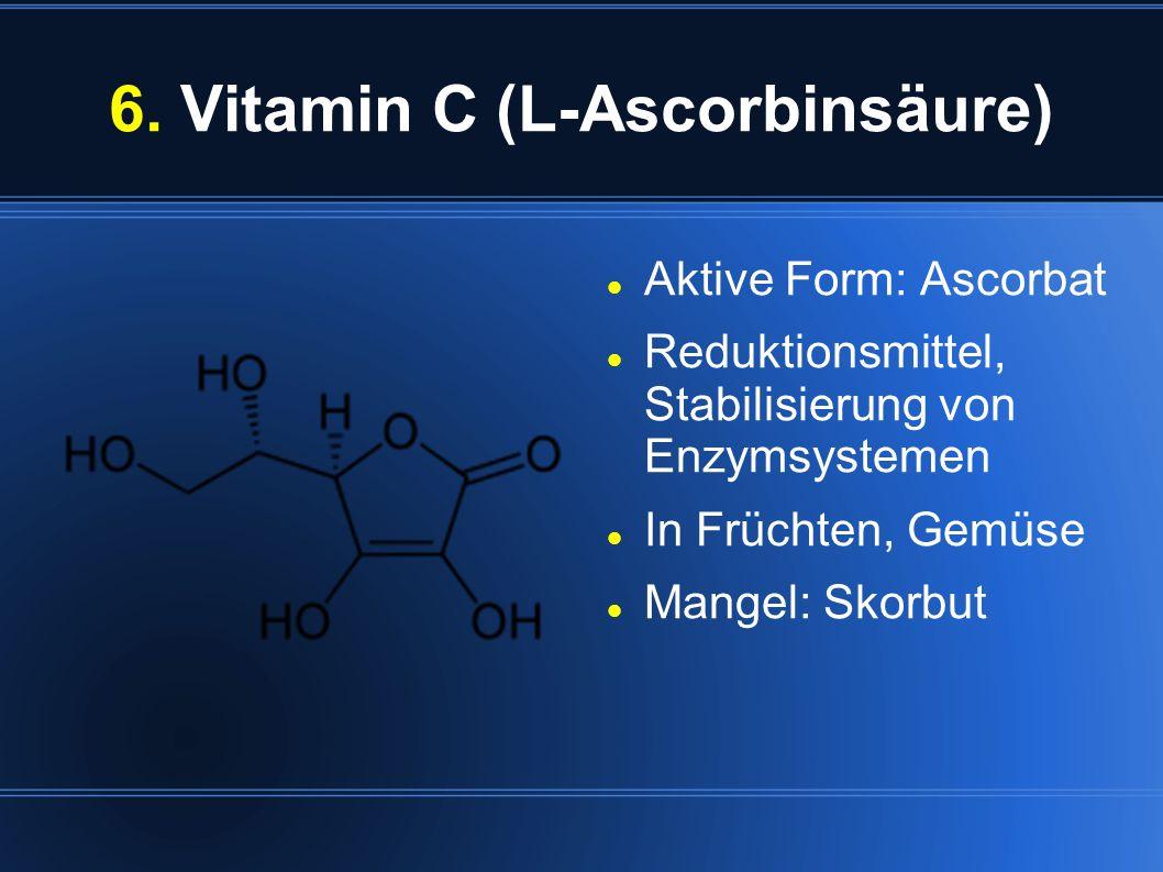 6. Vitamin C (L-Ascorbinsäure)