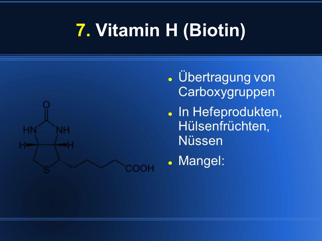 7. Vitamin H (Biotin) Übertragung von Carboxygruppen