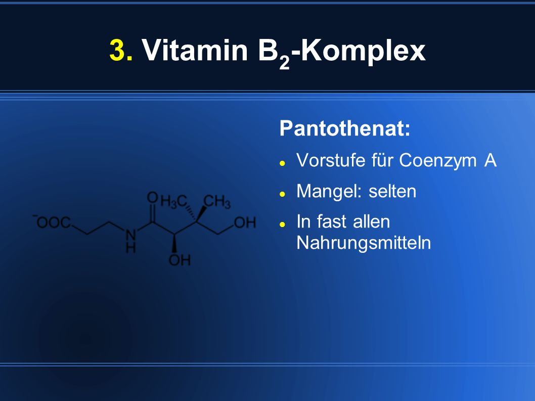 3. Vitamin B2-Komplex Pantothenat: Vorstufe für Coenzym A