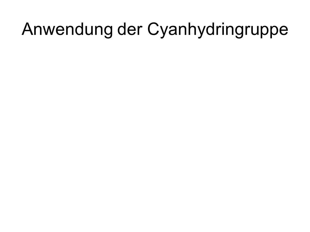 Anwendung der Cyanhydringruppe