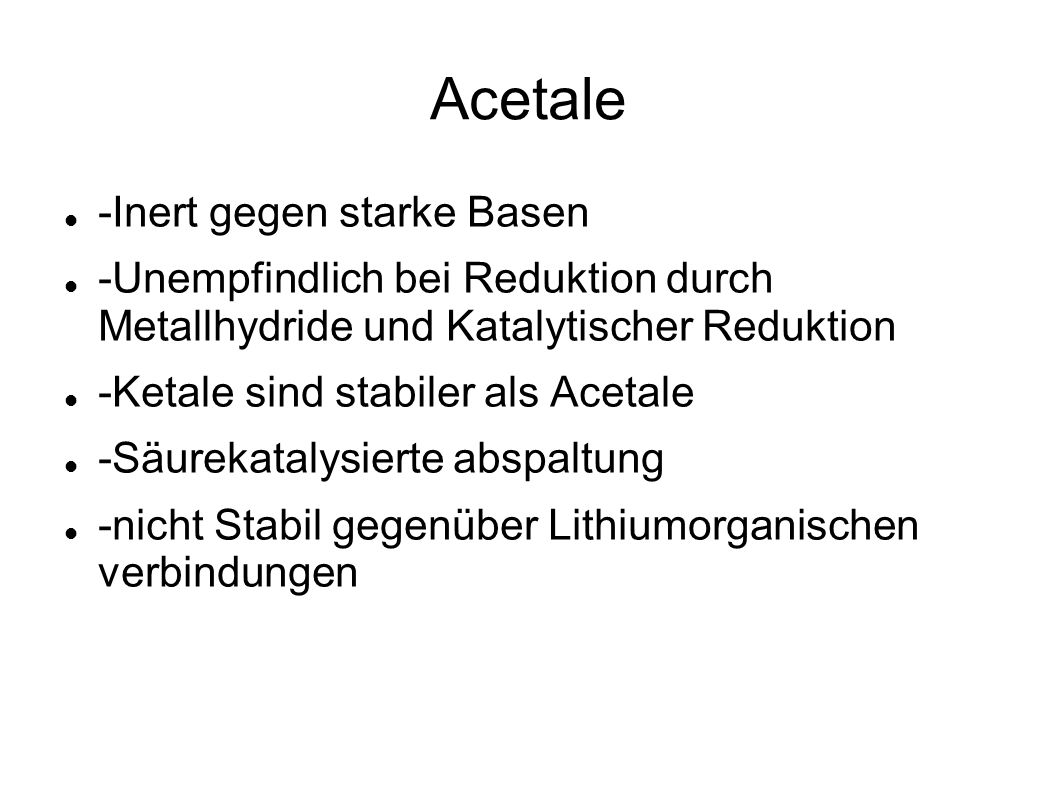 Acetale -Inert gegen starke Basen