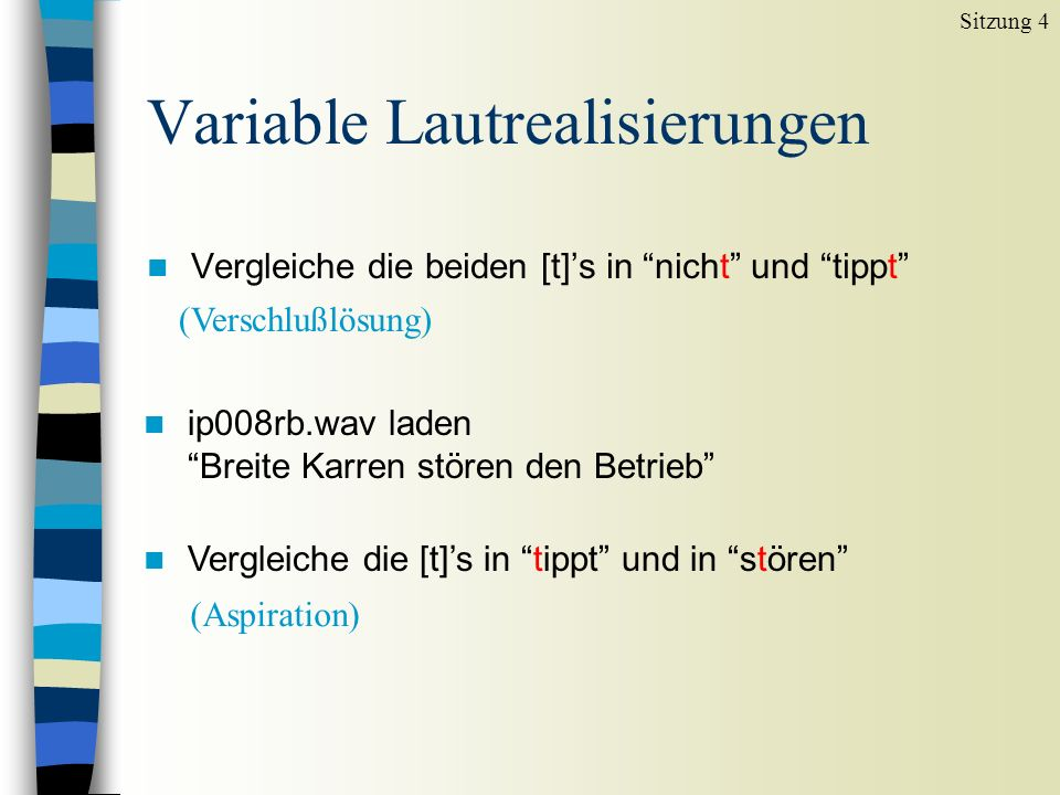 Variable Lautrealisierungen