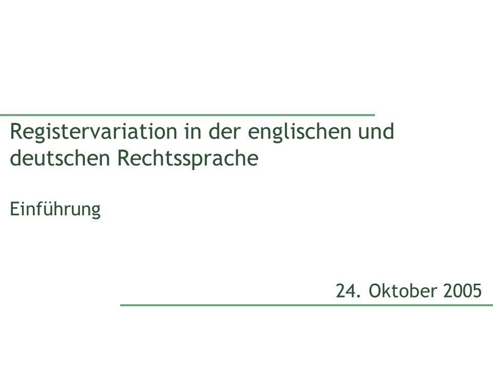Registervariation in der englischen und deutschen Rechtssprache Einführung