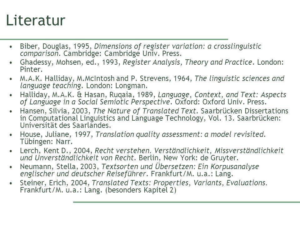 LiteraturBiber, Douglas, 1995, Dimensions of register variation: a crosslinguistic comparison. Cambridge: Cambridge Univ. Press.