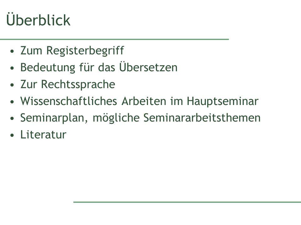 Überblick Zum Registerbegriff Bedeutung für das Übersetzen