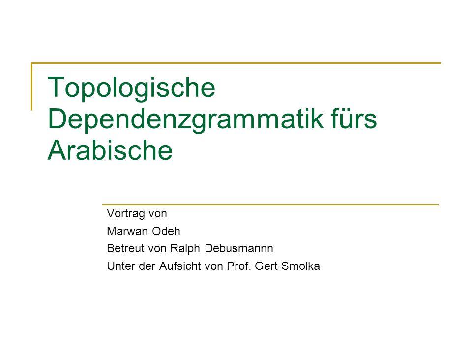 Topologische Dependenzgrammatik fürs Arabische