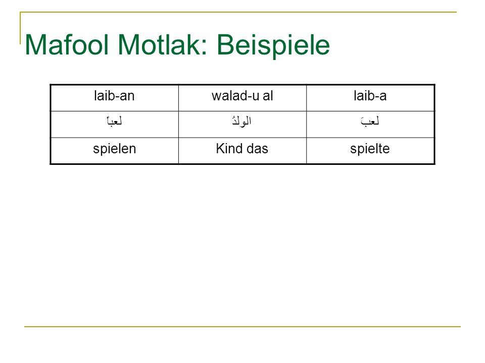 Mafool Motlak: Beispiele