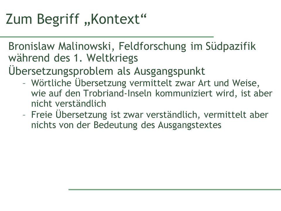 """Zum Begriff """"Kontext Bronislaw Malinowski, Feldforschung im Südpazifik während des 1. Weltkriegs. Übersetzungsproblem als Ausgangspunkt."""