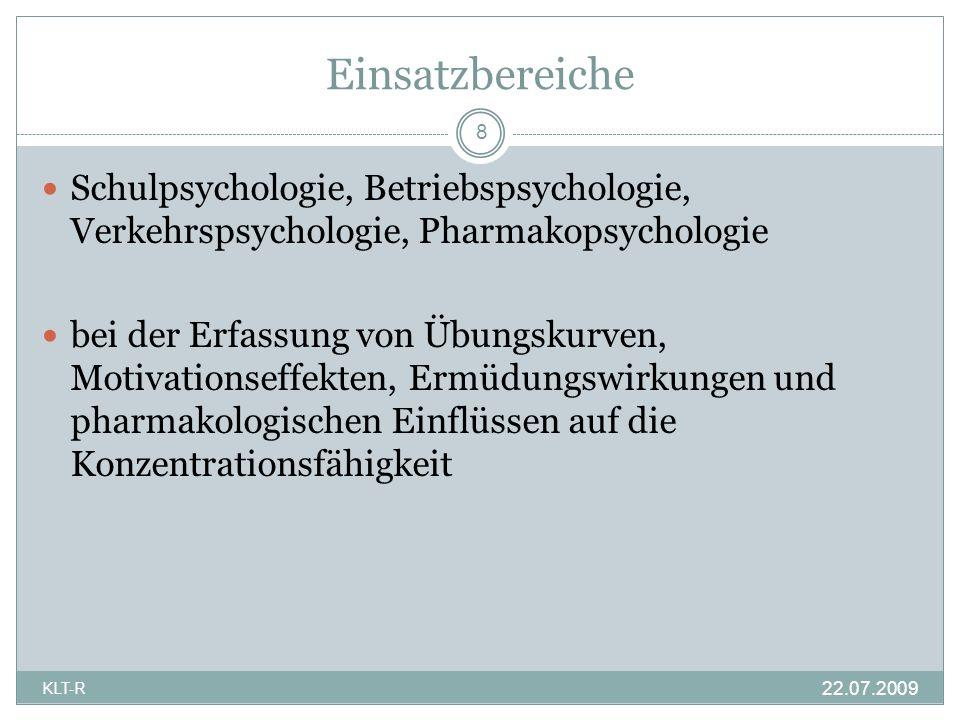 Einsatzbereiche 8. Schulpsychologie, Betriebspsychologie, Verkehrspsychologie, Pharmakopsychologie.