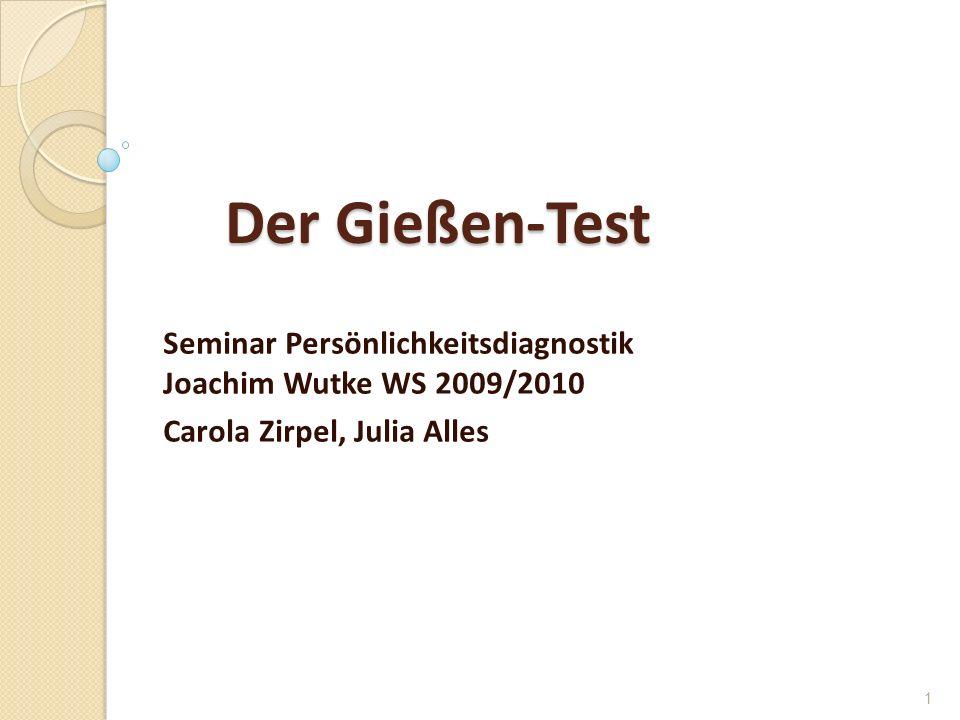 Der Gießen-Test Seminar Persönlichkeitsdiagnostik Joachim Wutke WS 2009/2010.