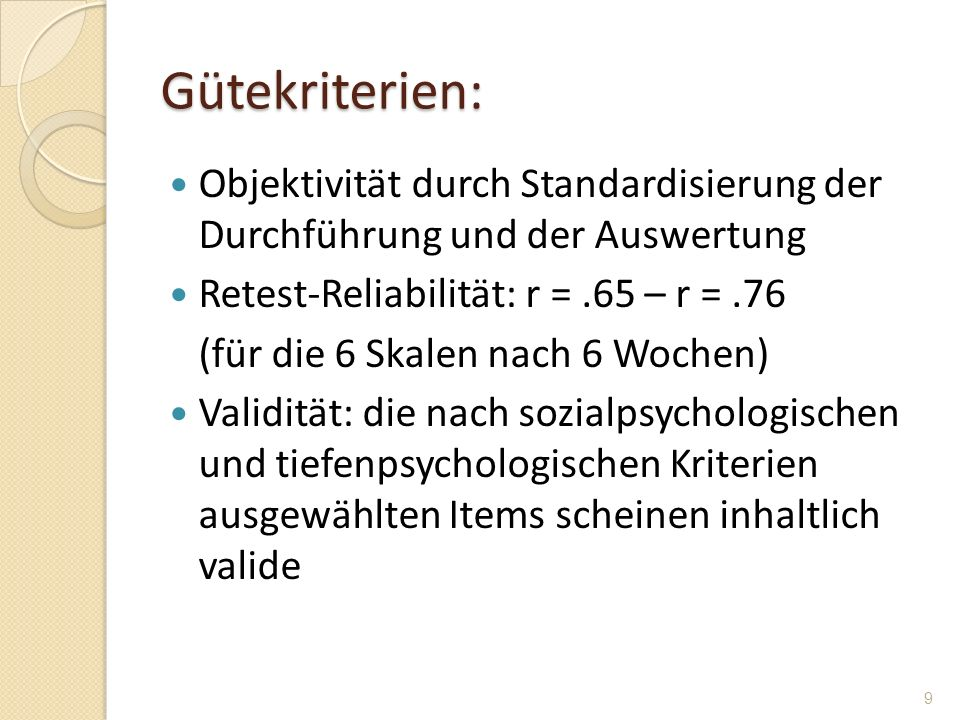 Gütekriterien: Objektivität durch Standardisierung der Durchführung und der Auswertung. Retest-Reliabilität: r = .65 – r = .76.