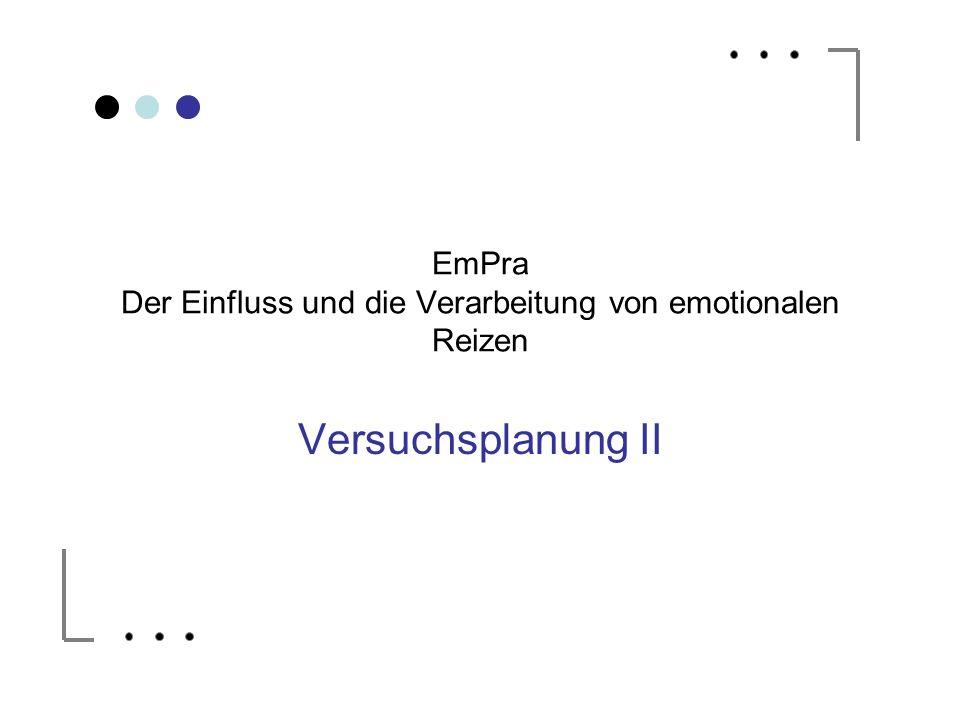 EmPra Der Einfluss und die Verarbeitung von emotionalen Reizen