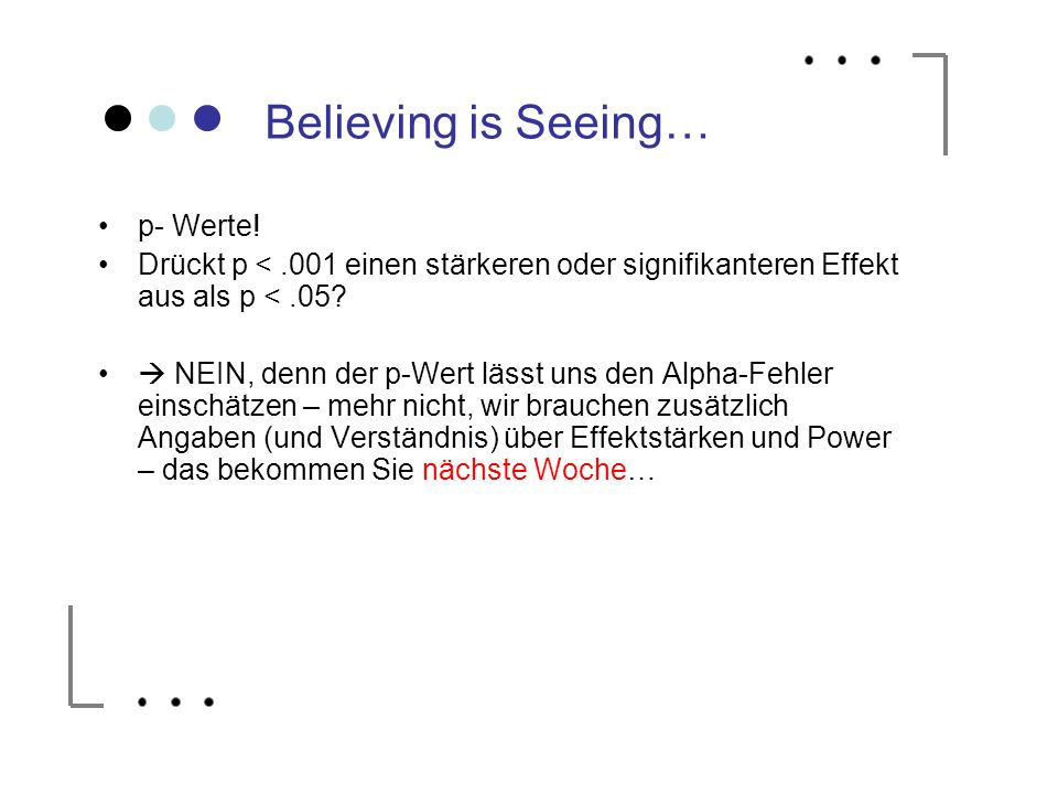 Believing is Seeing… p- Werte!