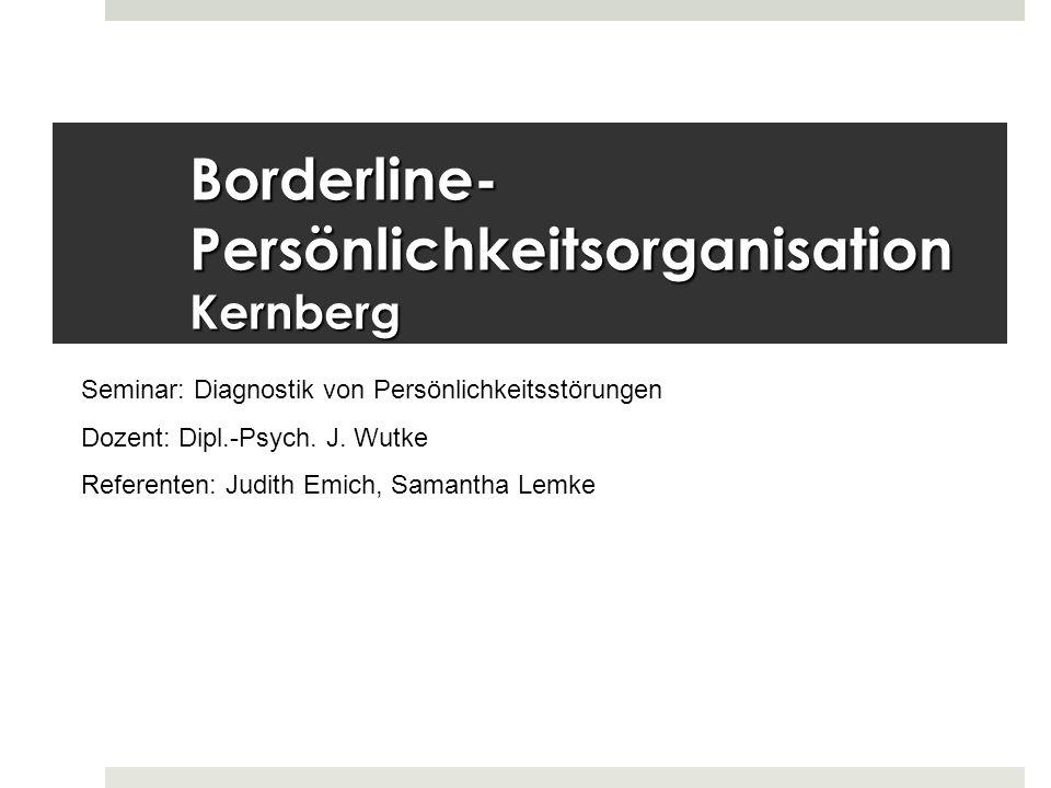 Borderline-Persönlichkeitsorganisation Kernberg