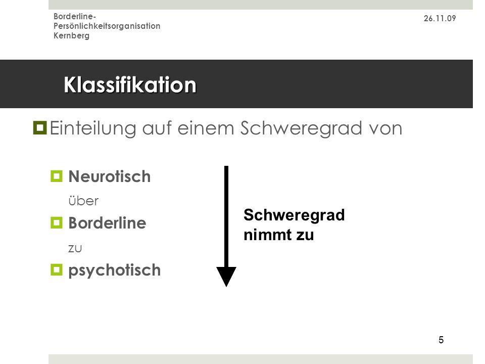 Klassifikation Einteilung auf einem Schweregrad von Neurotisch über
