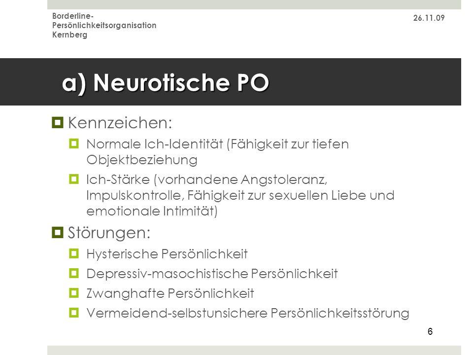 a) Neurotische PO Kennzeichen: Störungen: