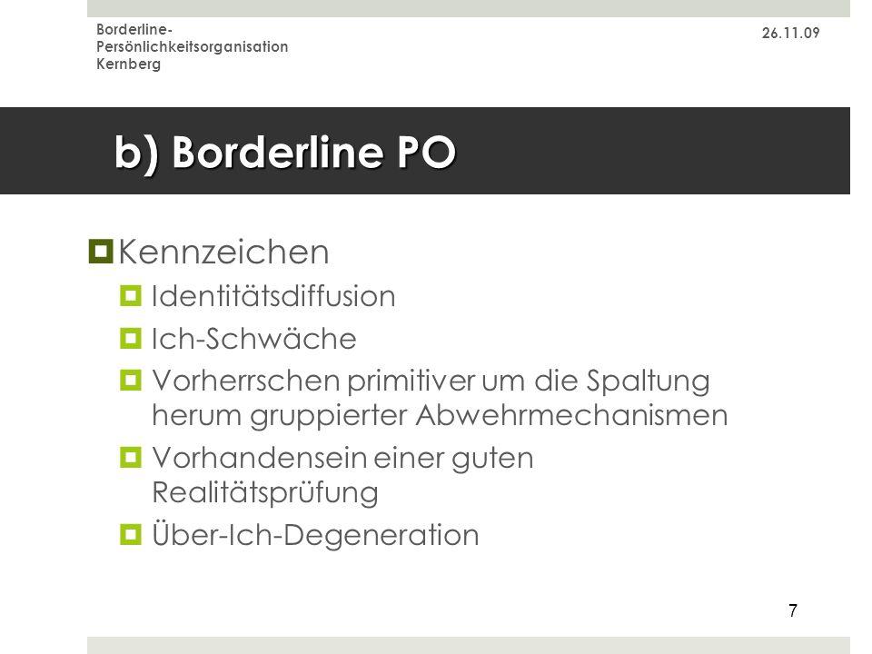 b) Borderline PO Kennzeichen Identitätsdiffusion Ich-Schwäche