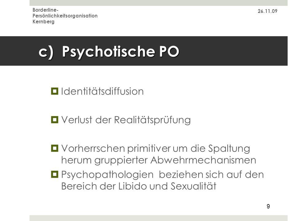 c) Psychotische PO Identitätsdiffusion Verlust der Realitätsprüfung