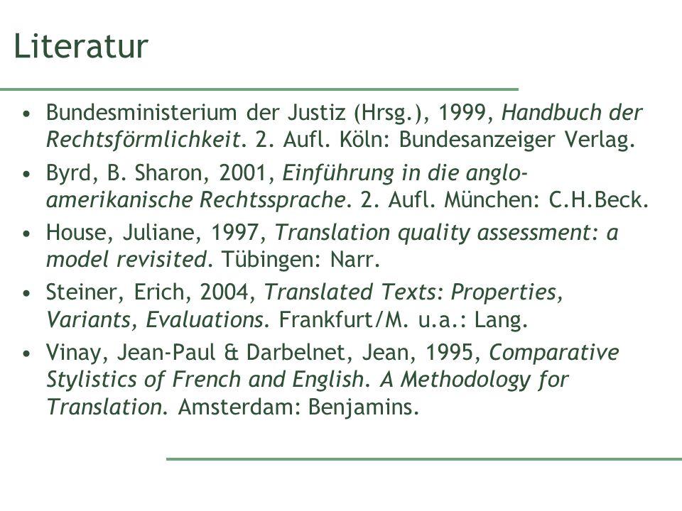 Literatur Bundesministerium der Justiz (Hrsg.), 1999, Handbuch der Rechtsförmlichkeit. 2. Aufl. Köln: Bundesanzeiger Verlag.