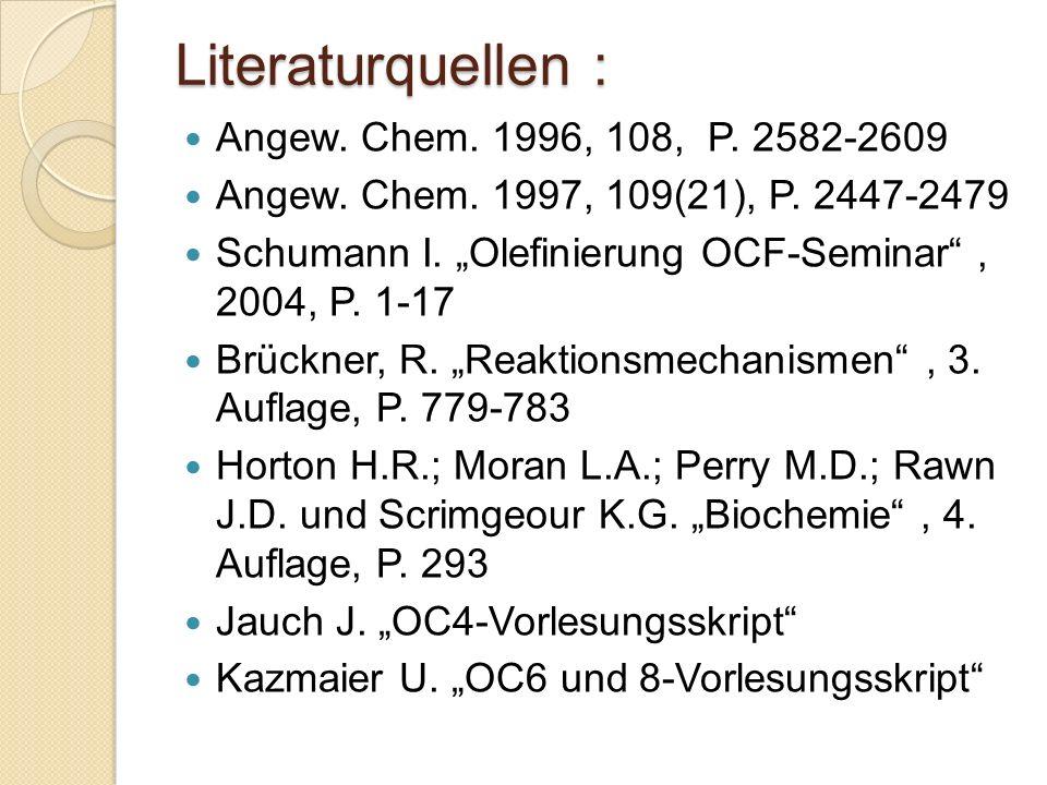 Literaturquellen : Angew. Chem. 1996, 108, P. 2582-2609
