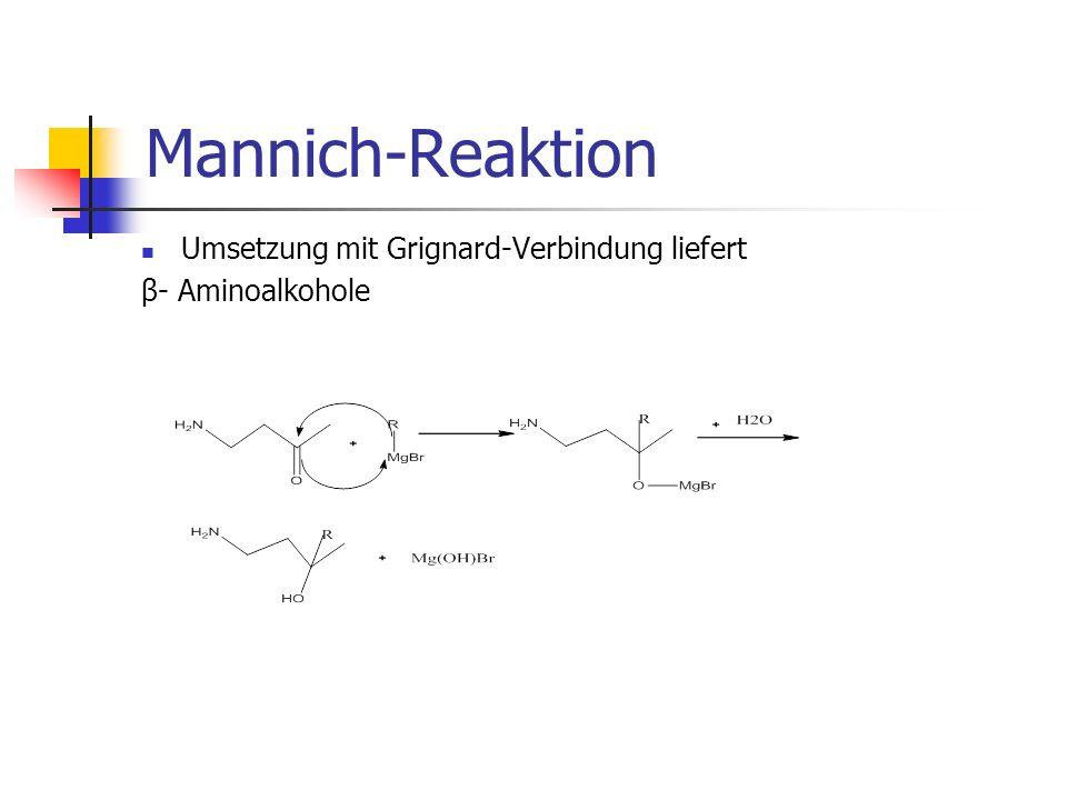 Mannich-Reaktion Umsetzung mit Grignard-Verbindung liefert