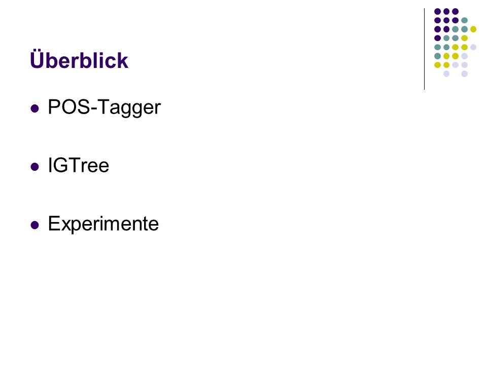 Überblick POS-Tagger IGTree Experimente