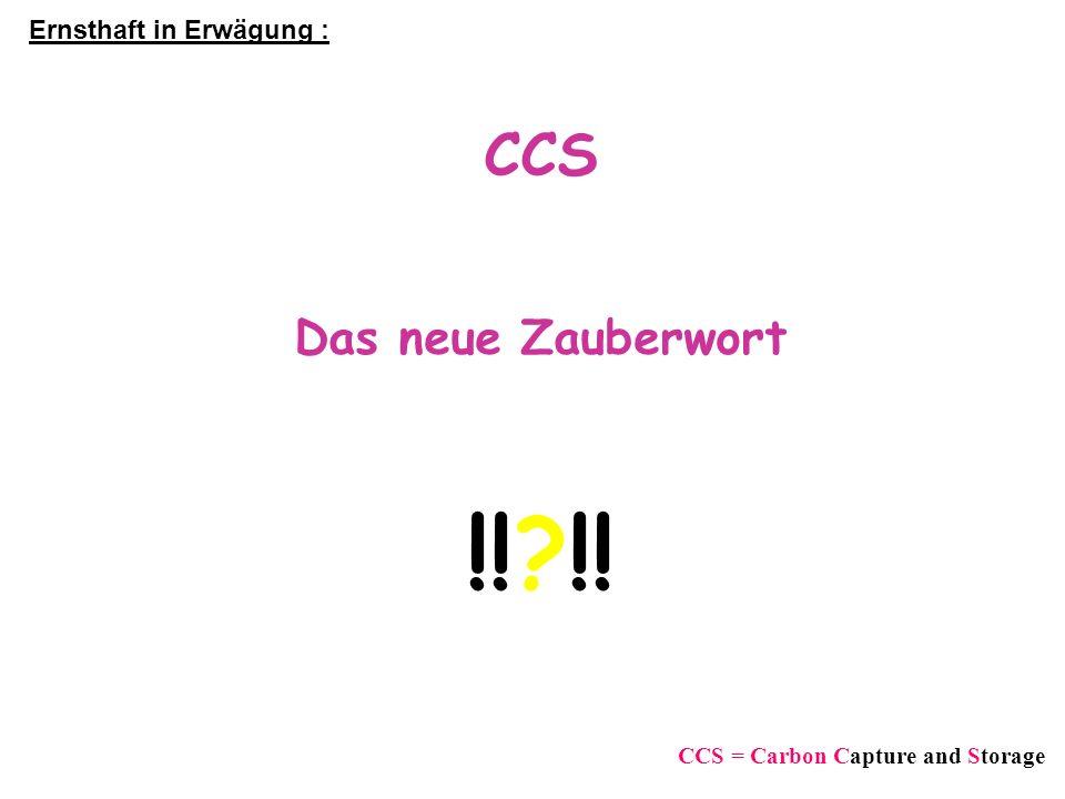 !! !! CCS Das neue Zauberwort Ernsthaft in Erwägung :