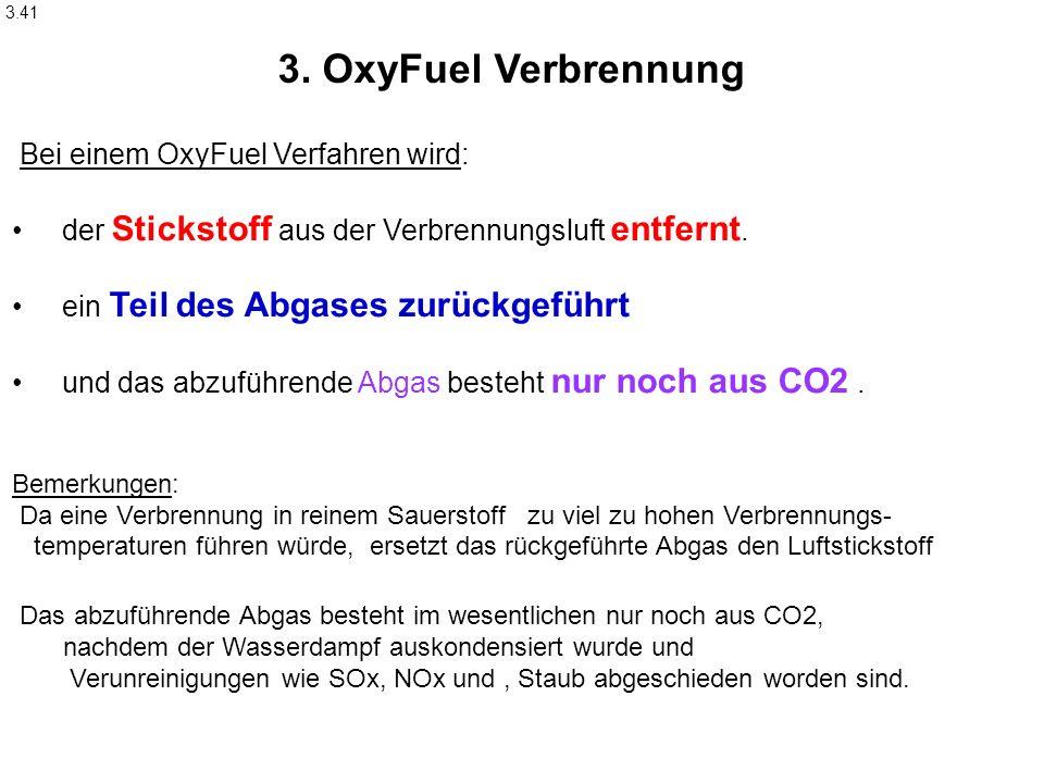 3. OxyFuel Verbrennung Bei einem OxyFuel Verfahren wird: